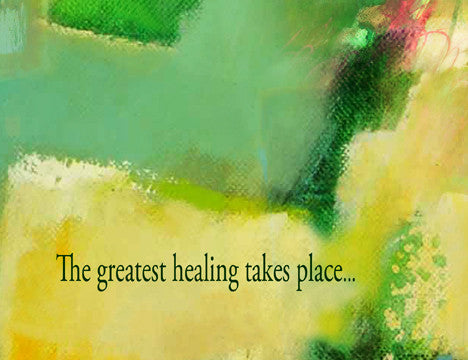 The greatest healing takes place...when you know you are loved, and you are