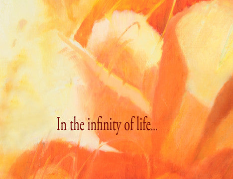 In the infinity of life...