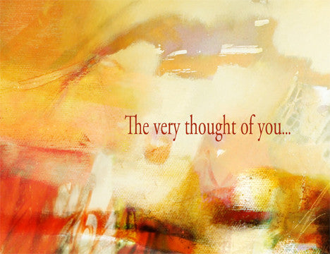 The very thought of you...makes me smile