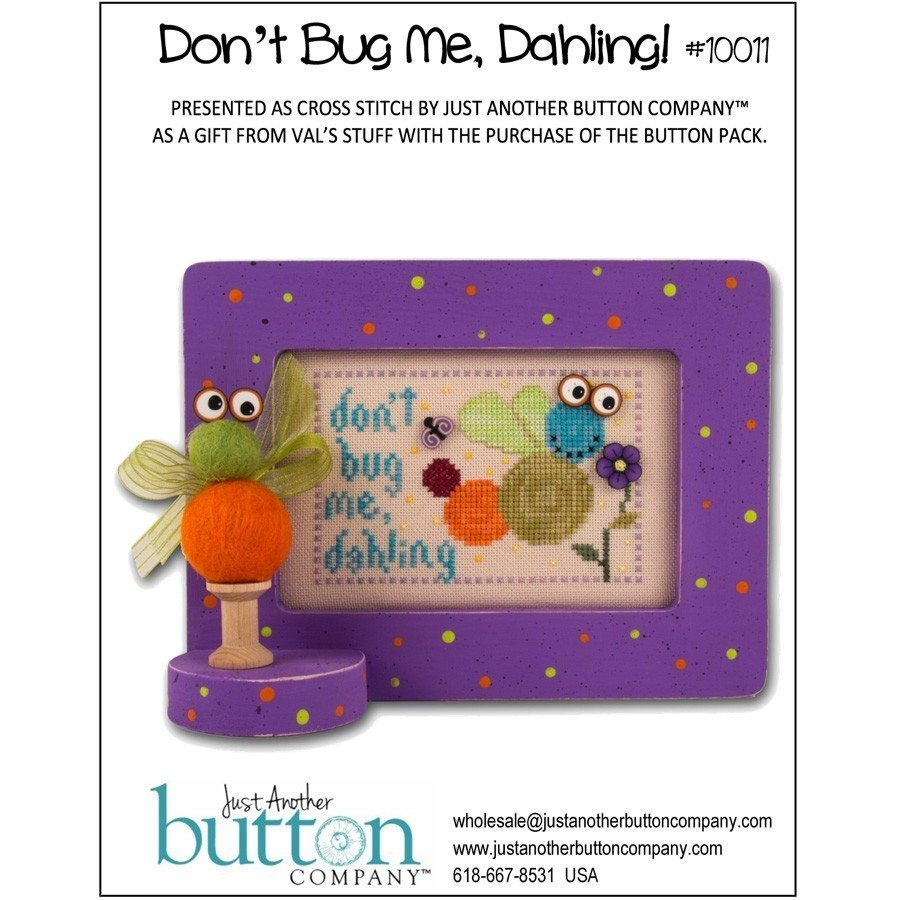 JABC - Cross Stitch Patterns - From Val's Stuff: Don't Bug Me, Dahling (includes free chart)