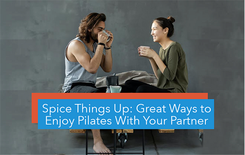 Spice Things Up: Great Ways to Enjoy Pilates With Your Partner
