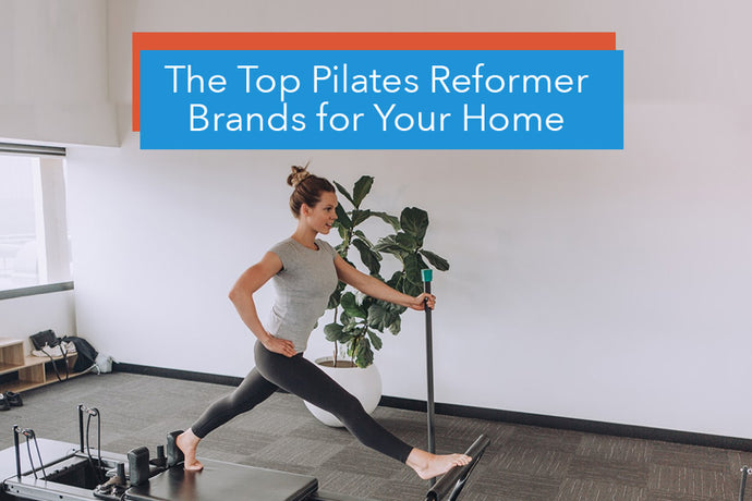 The Top Pilates Reformer Brands for Your Home