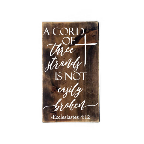 Cord of three strands not easily broken Wood Sign, Wedding Quote, Anniversary Gift for Her, Bible Verse ECC 4:12, Love Saying Rustic Sign - lasting-expressions-vinyl