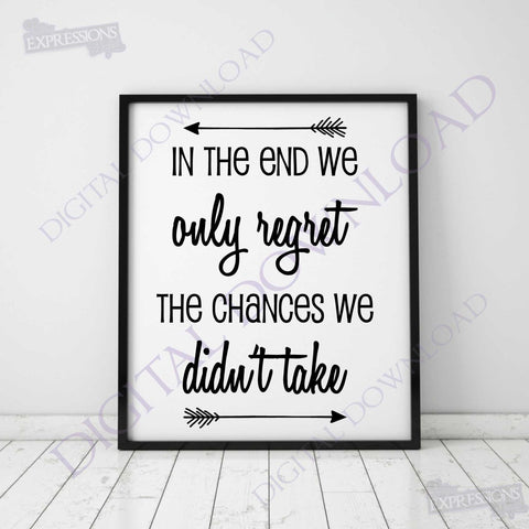 In the end.. chances we didn't take - Quote Vector Digital Download -SVG AI PDF Design, Printable Quote, typography art, inspirational signs - lasting-expressions-vinyl