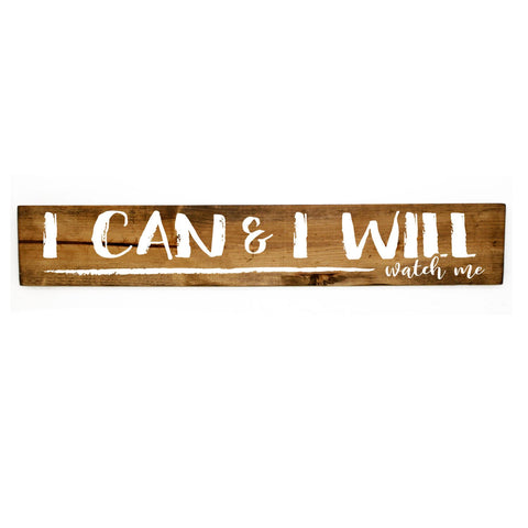 Motivational Quote Wood Sign, Inspirational Gift for Friend, I Can and Will Quote Sign, Rustic Wood Home Decor, Motivation Saying Wood Sign - lasting-expressions-vinyl