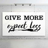 Give More - Exprect Less Design Vector Digital Download - Ready to use Digital File, Vinyl Design Vector Typography art Sayings, SVG AI PDF - lasting-expressions-vinyl
