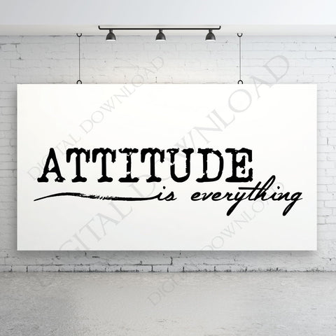 Attitude is everything Design Vector Digital Download - Ready to use Digital File, Vinyl Design Vector Typography art Sayings, SVG AI PDF - lasting-expressions-vinyl