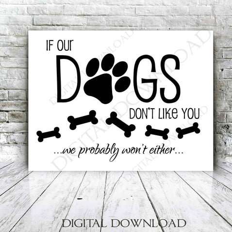 If our dogs don't like you... Quote Vector Digital Design Download - Ready Digital File, Printable Vector Quotes, AI SVG PDF, Clipart - lasting-expressions-vinyl