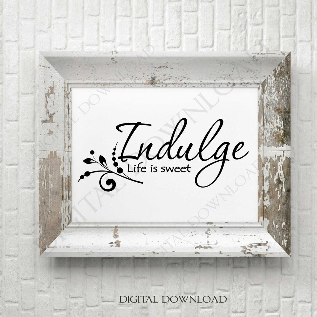 Indulge Life Is Sweet Design Vector Digital Download Ready To Use Di Lasting Expressions