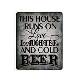 This house runs on love laughter beer Metal Sign - lasting-expressions-vinyl