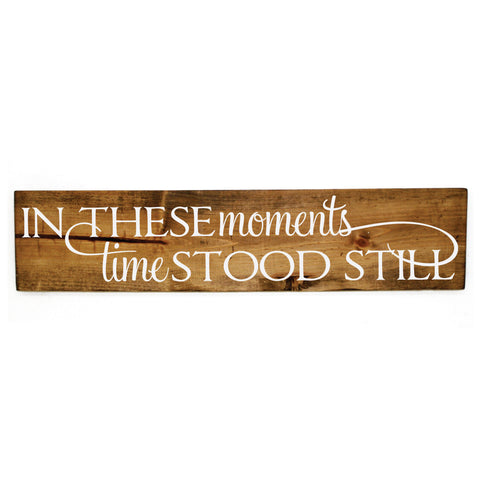 Time Stood Still Quote Sign - lasting-expressions-vinyl
