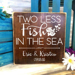 Wood Wedding Sign with Names, Two less fish in the sea, Personalized Anniversary Gift for Her, Rustic Wood Table Top Centerpiece Decor Sign - lasting-expressions-vinyl