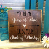 Wine Whiskey Quote Wood Sign, Glass of Wine, Shot of Whiskey - lasting-expressions-vinyl