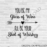 Glass of Wine Shot of Whiskey Quote Vector Digital Design Download - Ready to use Digital File, Vinyl Design, Printable Quotes, Wine Vector - lasting-expressions-vinyl