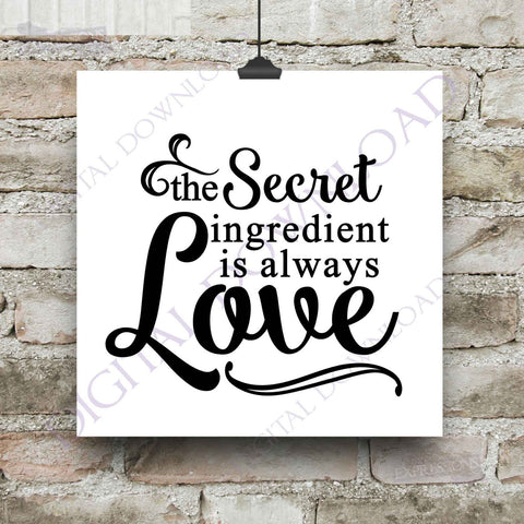 The secret ingredient is always love Clipart Vector Download - Ready Digital File, Printable DIY home decor, ai svg pdf, Kitchen Decor - lasting-expressions-vinyl