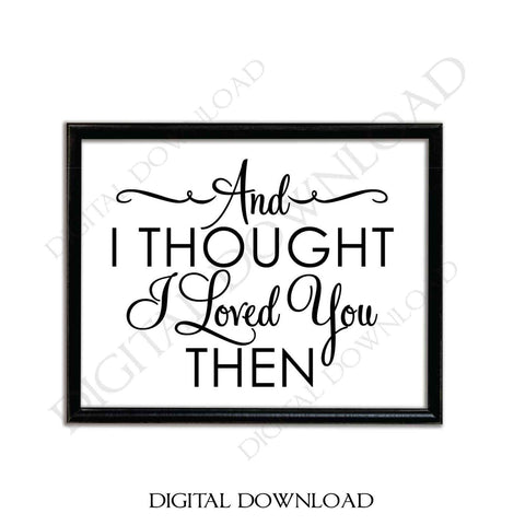 Loved you then Clipart Vector Download - Ready Digital File, Printable DIY home decor, ai svg pdf, Country Lyrics, Bedroom Decor, Wedding - lasting-expressions-vinyl