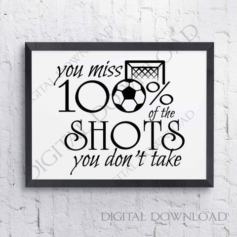 You miss 100% of the shots Designs Vector Digital Design Download - Ready to use File, Vinyl Design, Printable Quote, png svg pdf ai, Soccer - lasting-expressions-vinyl