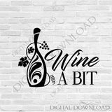 Wine a bit Design Vector Digital Download - Typography, Vinyl Saying, Instant Download svg ai pdf, DIY Silhouette Cutting Quote, Art Print - lasting-expressions-vinyl