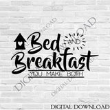 Bed and Breakfast you make both Vector Typography, Vinyl Saying, Instant Download svg ai pdf, DIY Silhouette Cutting, Kitchen Wall Art - lasting-expressions-vinyl