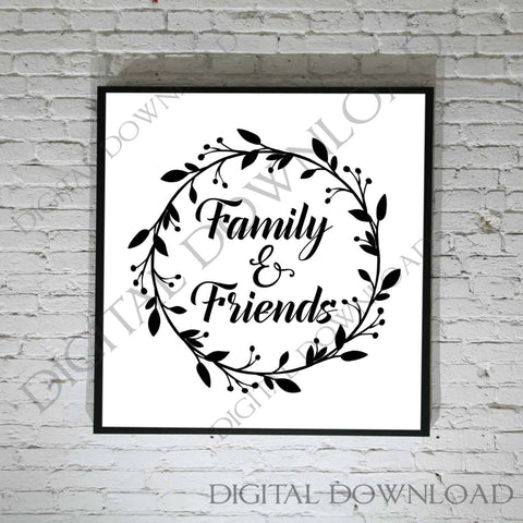 Family & Friends SVG Vector - Vinyl Print Download Quote, Printable Saying, ai svg pdf, Silhouette Cutting Cricuit, Typography Art Print, - lasting-expressions-vinyl