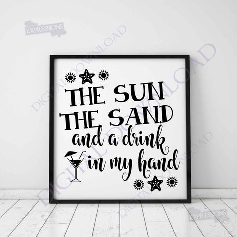 Sun, Sand, Drink in my hand SVG Design Vector Clipart - Summer Quotes, Beach Svg Saying, Typography Art Print, DIY Craft Supplies - lasting-expressions-vinyl