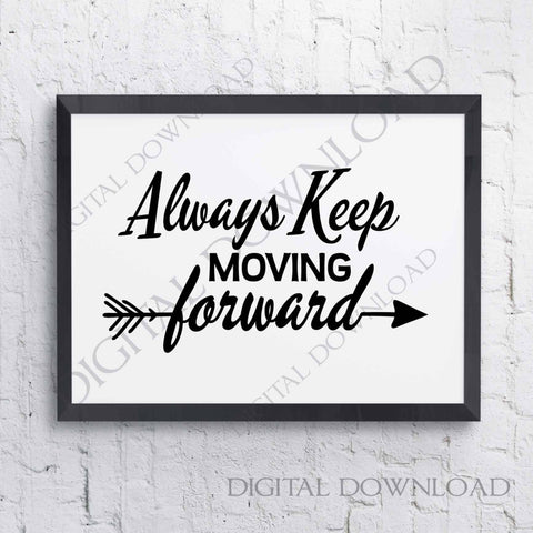 Always keep moving forward Arrow SVG Design Vector Clipart - Inspirational Poster Quote, Svg Saying, Typography Art Print, DIY Craft Supply - lasting-expressions-vinyl