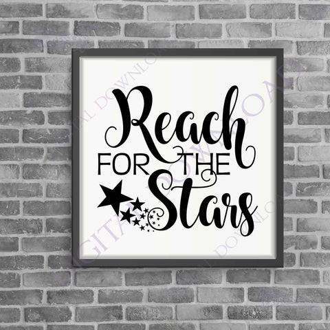 Reach for the Stars SVG Design Vector Digital Download - Typography Art Print, Clipart Quote Sign, Motivational Poster, svg pdf ai jpg file - lasting-expressions-vinyl