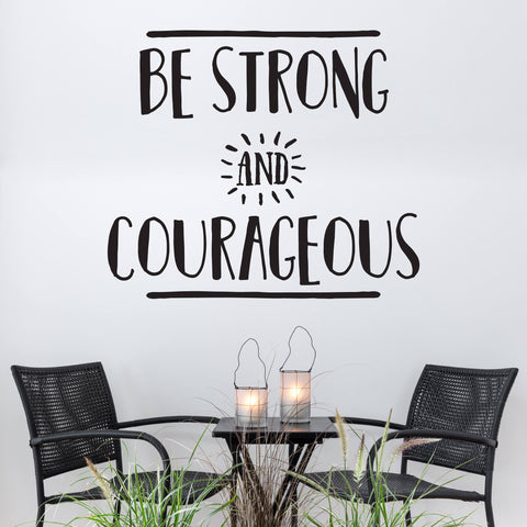 Inspirational Quote for Wall Vinyl Decal - Strong and Courageous - lasting-expressions-vinyl