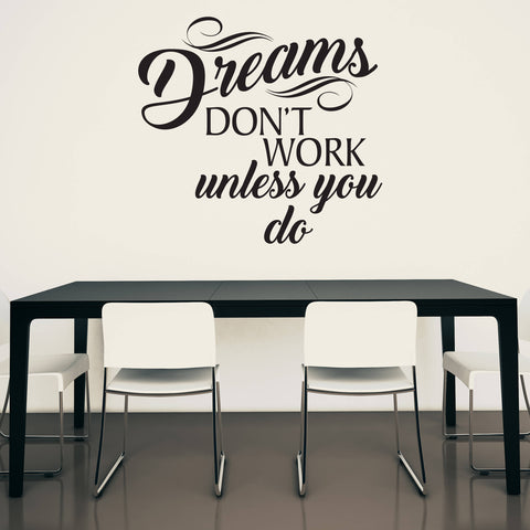 Dreams Don't Work Unless You Do Wall Quote - lasting-expressions-vinyl
