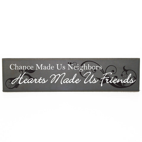 Neighbor Housewarming Gift, Thank You Gift House sitting, Chance Made Us Neighbors Hearts Made Us Friends, Neighbors Friend Moving Away Gift - lasting-expressions-vinyl