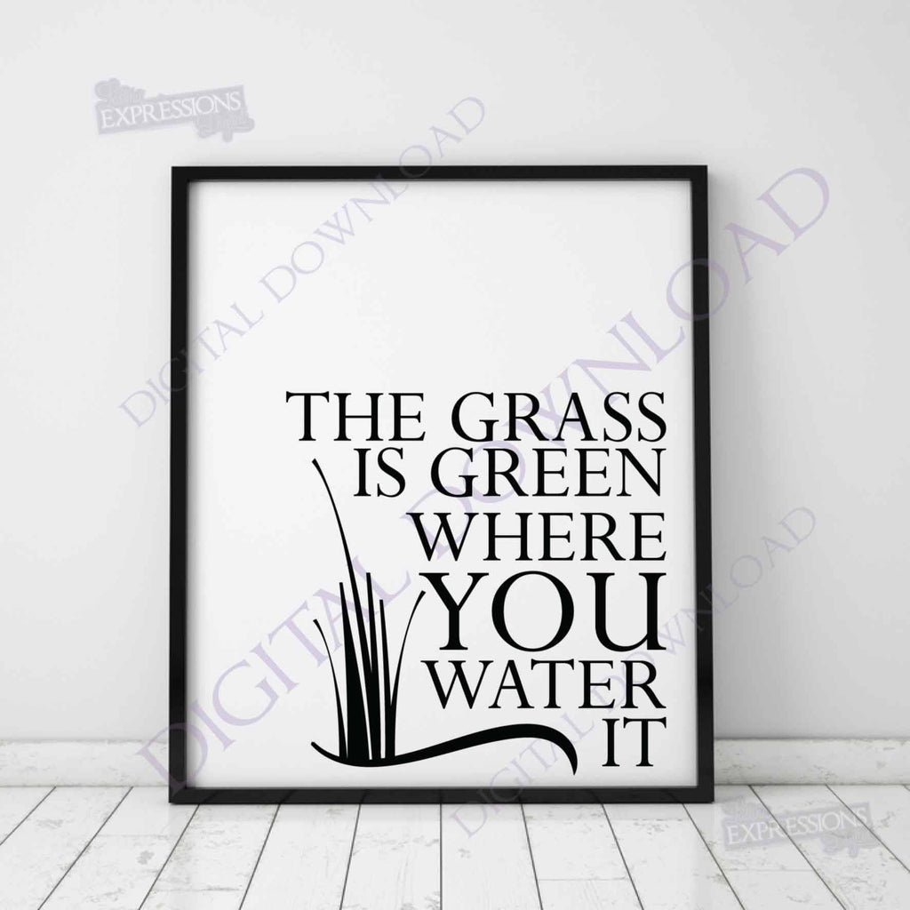 the grass is green where you water it svg quote design vector