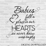 Babies fill a place in our hearts SVG Design Vector Download - Typography Wall Art Print, Instant Download svg ai pdf, Nursery Decor Saying - lasting-expressions-vinyl