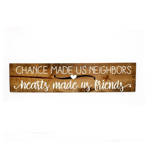 Neighbors Gift Quote Sign, Wood Wall Decor Sign, Chance Neighbors Hearts Made Us Friends, Thank You Gift for Neighbors, Housewarming Gift - lasting-expressions-vinyl
