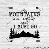 The mountains are calling Vector Download - Ready to use Digital File, Vinyl Design Saying, Printable Quotes, home wall art, inspirational - lasting-expressions-vinyl