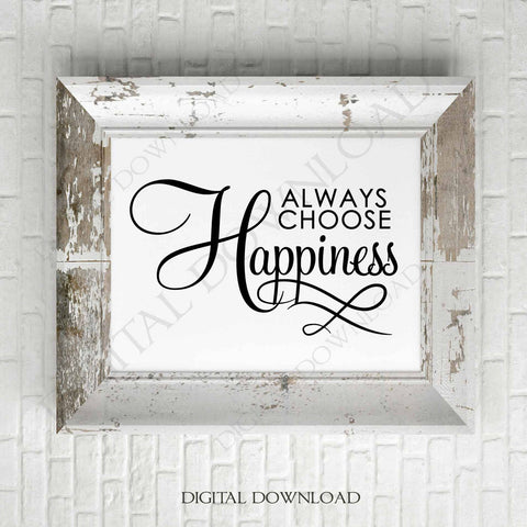 Always choose happiness Design Vector Digital Download - Ready to use Digital File, Vinyl Saying, Instant Download svg ai pdf, DIY Decor - lasting-expressions-vinyl