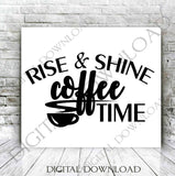 Rise and shine coffee time Design Vector Digital Download - Typography, Vinyl Saying, Instant Download svg ai pdf, DIY Silhouette Cutting - lasting-expressions-vinyl