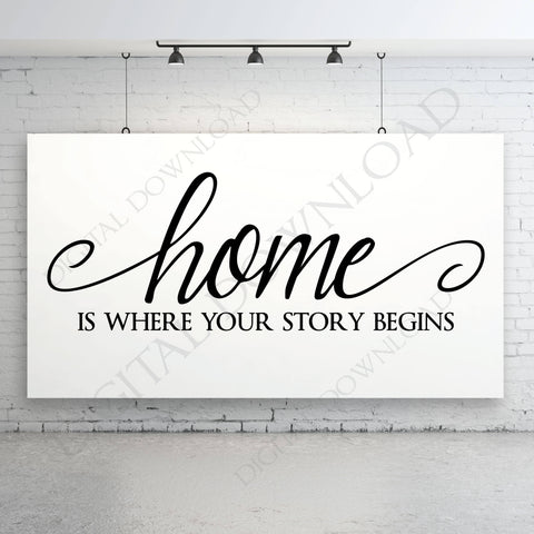 Home is where your story begins Digital Download Quote- Typography Art Print, Home Wall Art, Family Saying, SVG Saying Clipart, Home Quote - lasting-expressions-vinyl