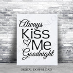 Always Kiss Me Goodnight SVG, Printable Wall Art, Bedroom Wall Decor, Love Saying to Print, DXF Laser Cutting File, Vinyl Craft Design Quote - lasting-expressions-vinyl
