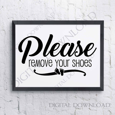 Please remove your shoes Quote Vector Design Download - Digital File, Vinyl Design Saying, Printable Quotes, home wall art, No Shoes Sign - lasting-expressions-vinyl