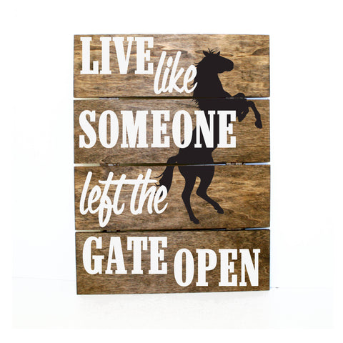 Live like someone left the gate open horse Pallet Sign - wood home decor, gifts for her, reclaimed pallet Decor, Western Horse Sign - lasting-expressions-vinyl