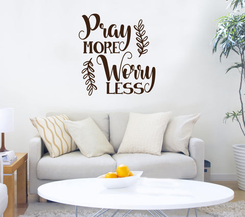 Pray more, Worry Less, Spiritual wall quote Decal, Religious Quote, Vinyl Saying, Spiritual Saying, Gift for Her, Vinyl Stencil for Crafts - lasting-expressions-vinyl
