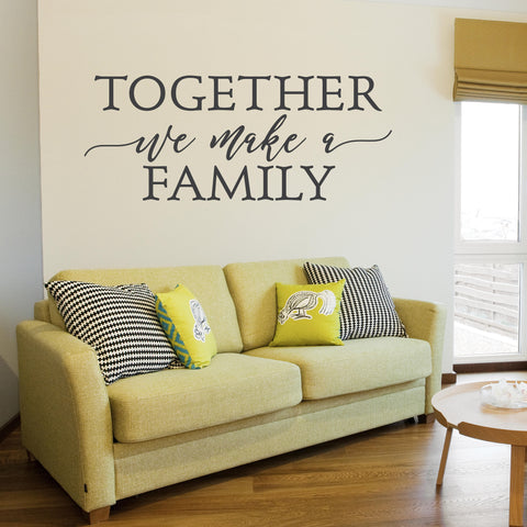 Family Wall Words - Together We Make A Family - lasting-expressions-vinyl