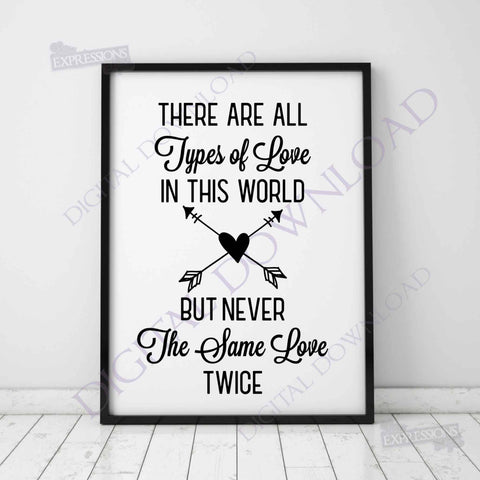 All types of love, never same love twice Vector Quote Clipart Download- Typography Art Print, SVG Love Saying, Arrow Heart Clipart Print - lasting-expressions-vinyl