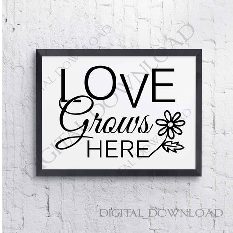 Love grows here  SVG Saying Print - Clipart Quote Download- SVG Quote, Vinyl Design, Print Typography Art File,Flower Clipart, Silhouette - lasting-expressions-vinyl
