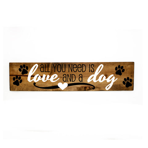 Dog Quote Wood Sign Home Decor, All You Need is Love and Dog - lasting-expressions-vinyl