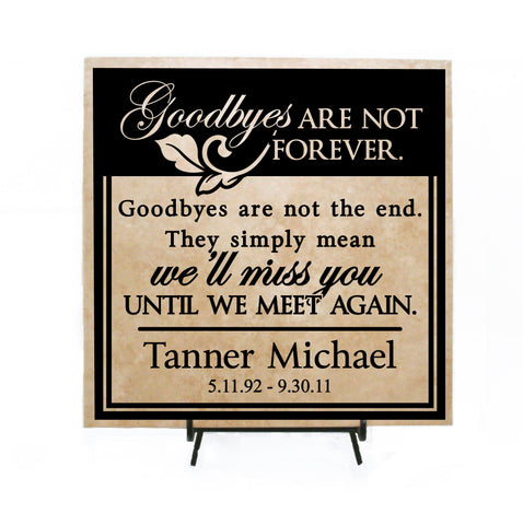 Goodbye Quote Sign for Memorial Gift, Loss of Friend Funeral Gift, Goodbyes Are Not Forever, Funeral Date Sign, Memorial Plaque for Loss - lasting-expressions-vinyl