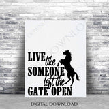 Live like someone left the gate open horse Quote Vector Download - Ready to use Digital File, ai pdf svg jpg, DIY T-shirts, Typography Art - lasting-expressions-vinyl
