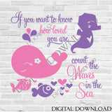 How loved you are, count waves in the sea- SVG Typography Print, Water Animal, Baby Gift, Whale Seahorse Vector, Ocean Animals Nursery Decor - lasting-expressions-vinyl