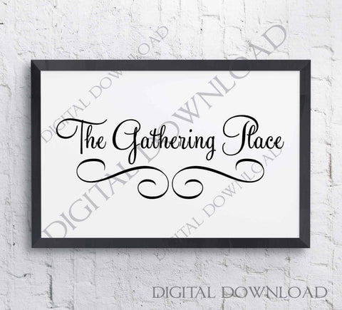 The Gathering Place Digital Design Vector Artwork SVG Silhouette File, Clipart Quote Saying, Stencil Painting, Gift for her, Life Home Decor - lasting-expressions-vinyl