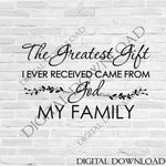 Family Quote Greatest Gift God Design Vector Artwork SVG Silhouette File, Clipart Quote, Stencil Painting, Gift for her, Life Home Decor - lasting-expressions-vinyl